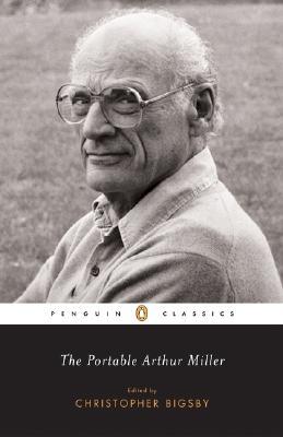 The Portable Arthur Miller By Miller, Arthur/ Clurman, Harold (INT)/ Bigsby, C. W. E. (EDT)/ Bigsby, C. W. E.