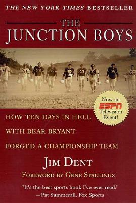 The Junction Boys By Dent, Jim